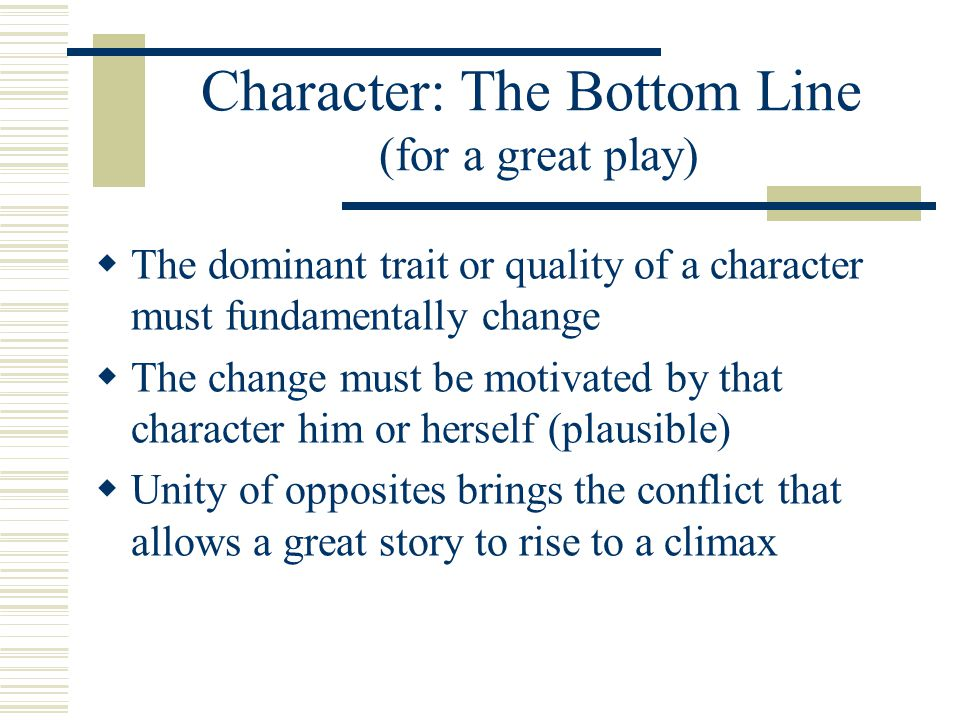 Character: The Bottom Line (for a great play)