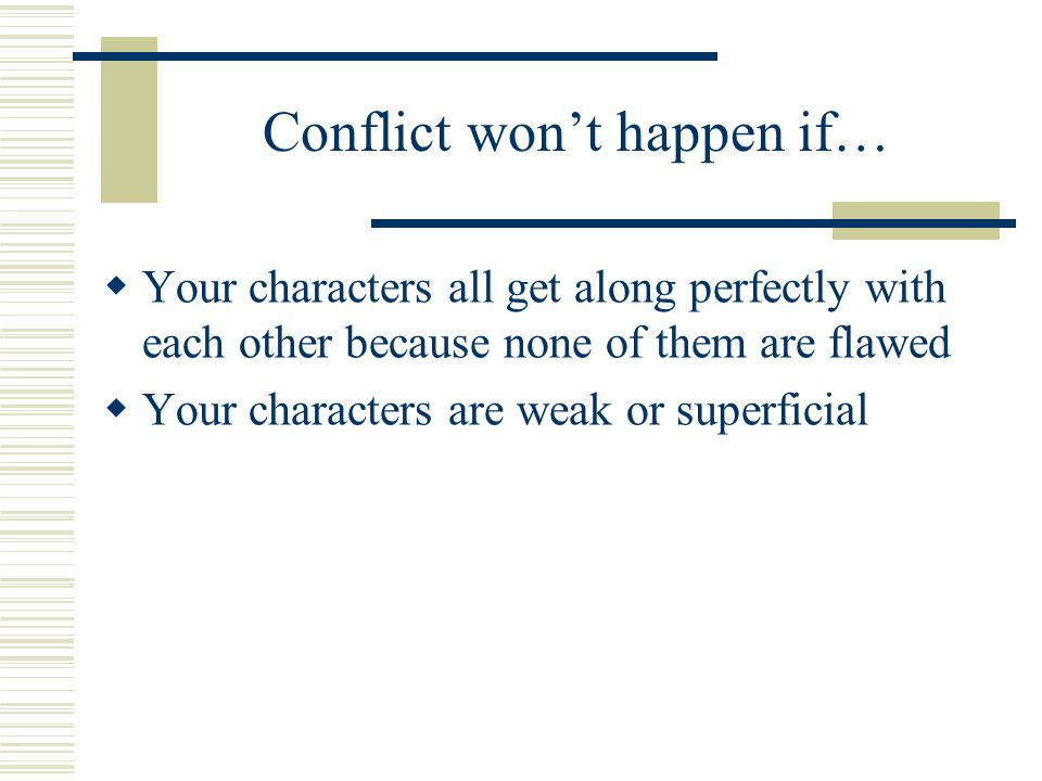 Conflict won't happen if…
