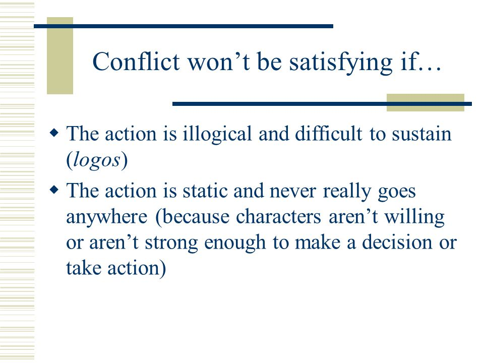 Conflict won't be satisfying if…
