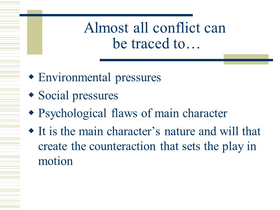 Almost all conflict can be traced to…