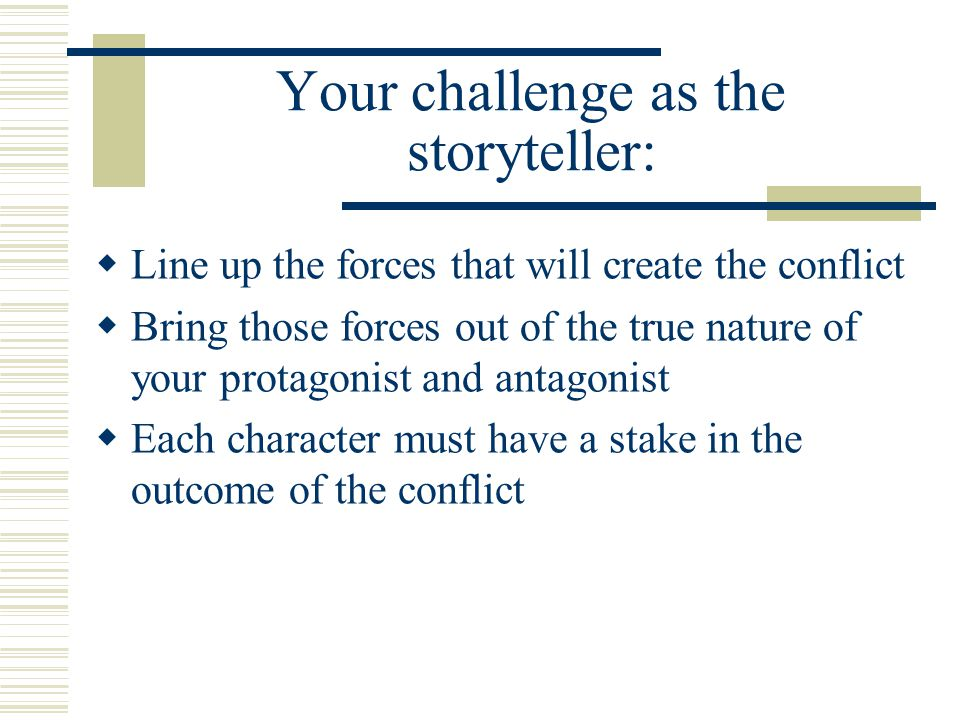 Your challenge as the storyteller:
