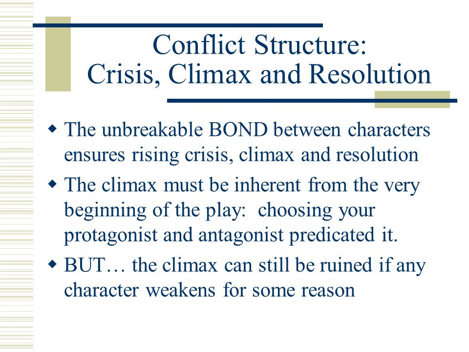 Conflict Structure: Crisis, Climax and Resolution