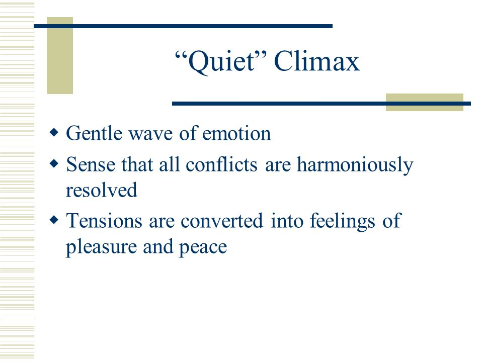 Quiet Climax Gentle wave of emotion