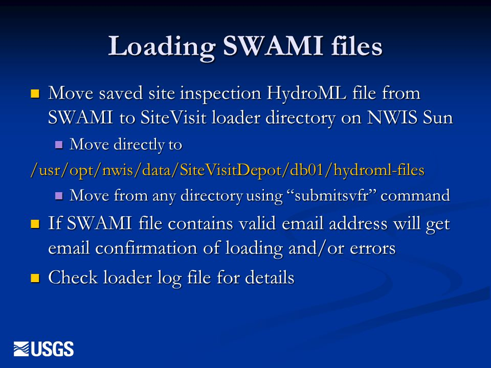 Loading SWAMI files Move saved site inspection HydroML file from SWAMI to SiteVisit loader directory on NWIS Sun.