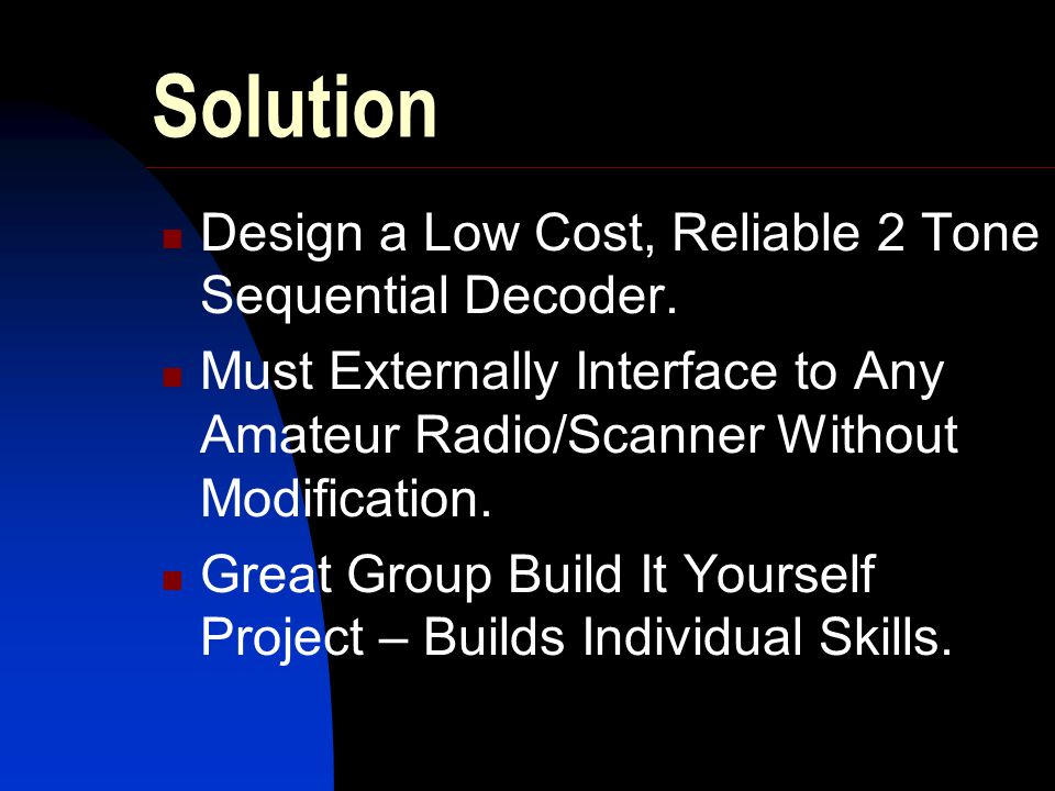 Solution Design a Low Cost, Reliable 2 Tone Sequential Decoder.