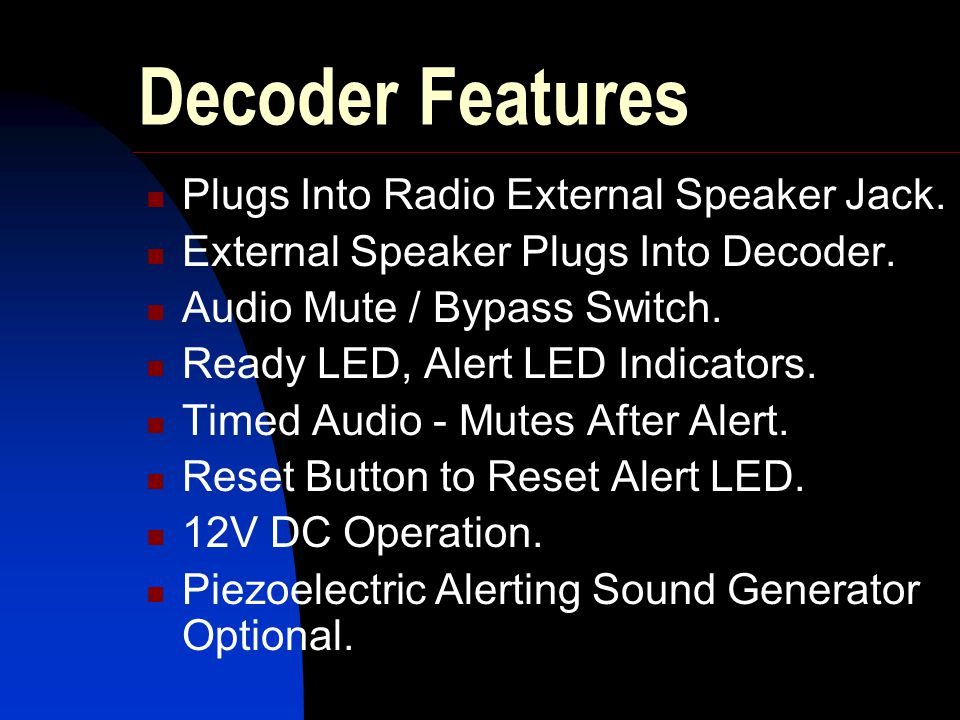 Decoder Features Plugs Into Radio External Speaker Jack.