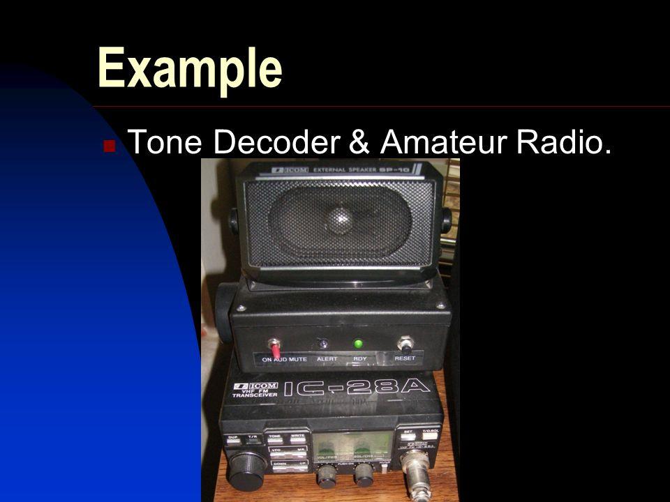 Example Tone Decoder & Amateur Radio.
