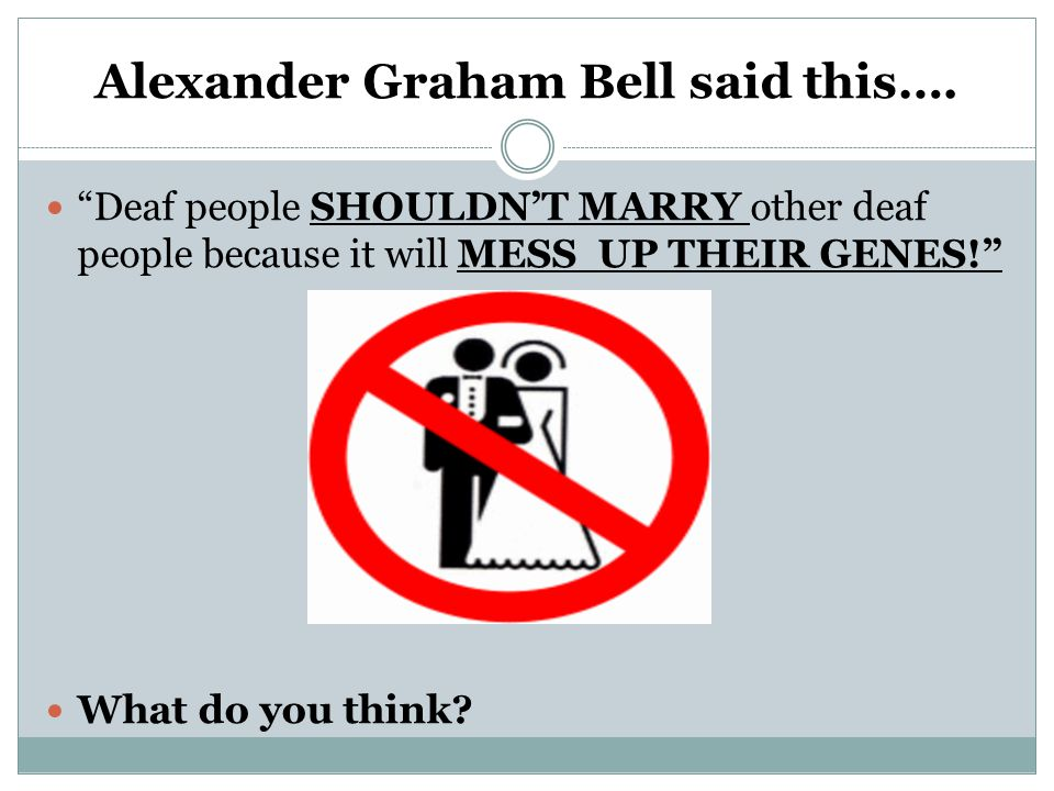 Alexander Graham Bell said this….