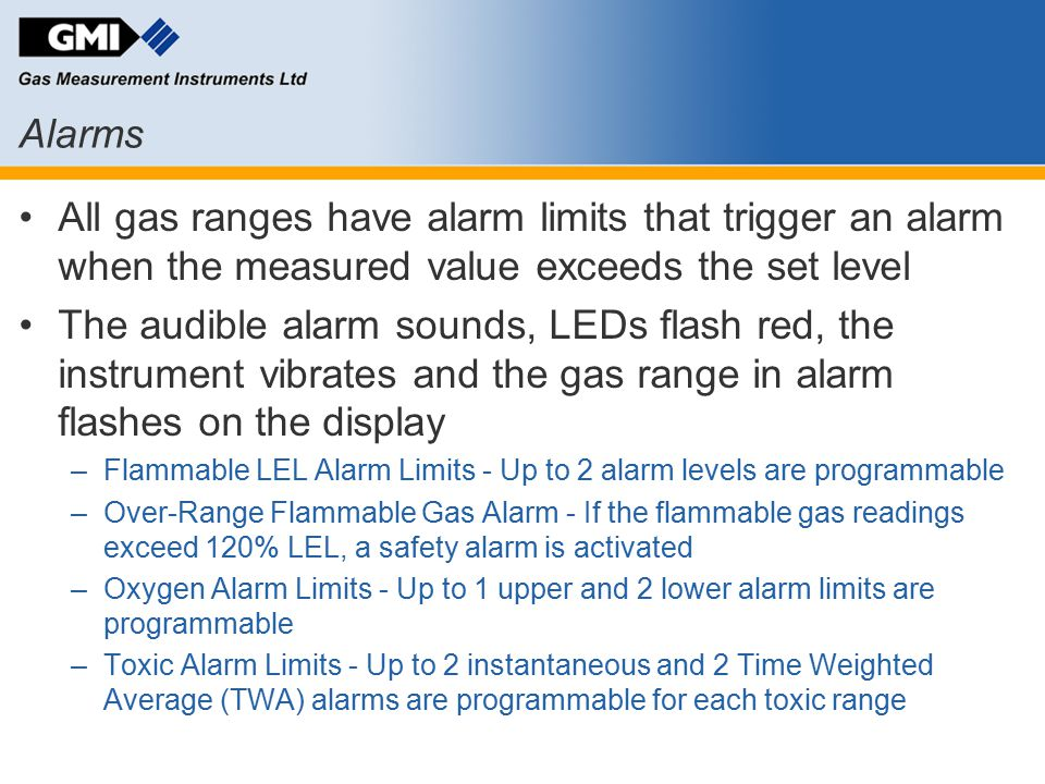 Alarms All gas ranges have alarm limits that trigger an alarm when the measured value exceeds the set level.