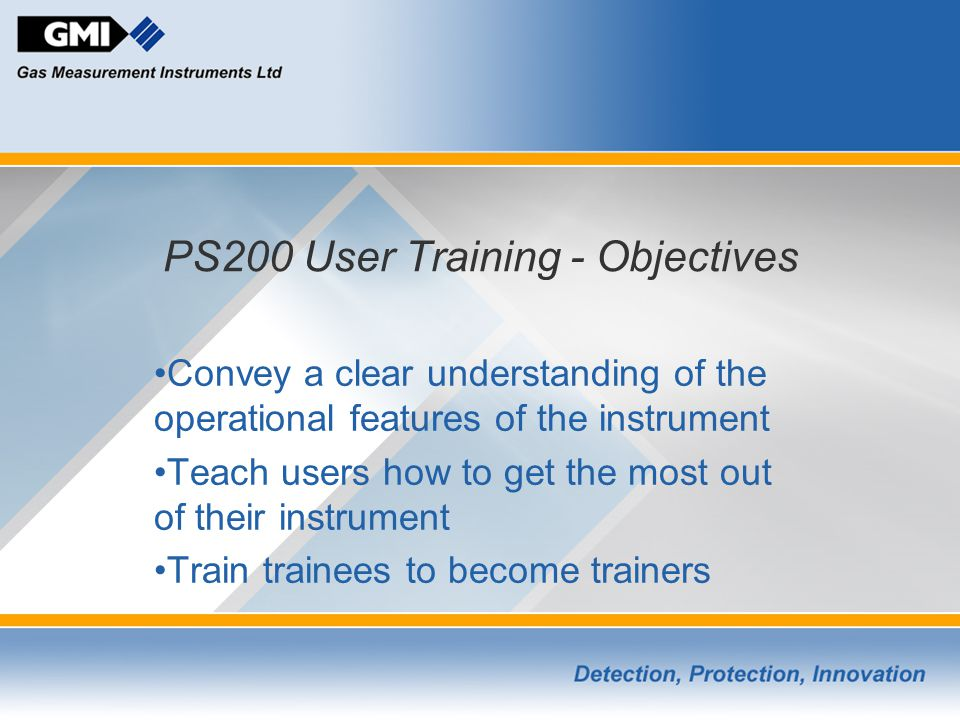 PS200 User Training - Objectives