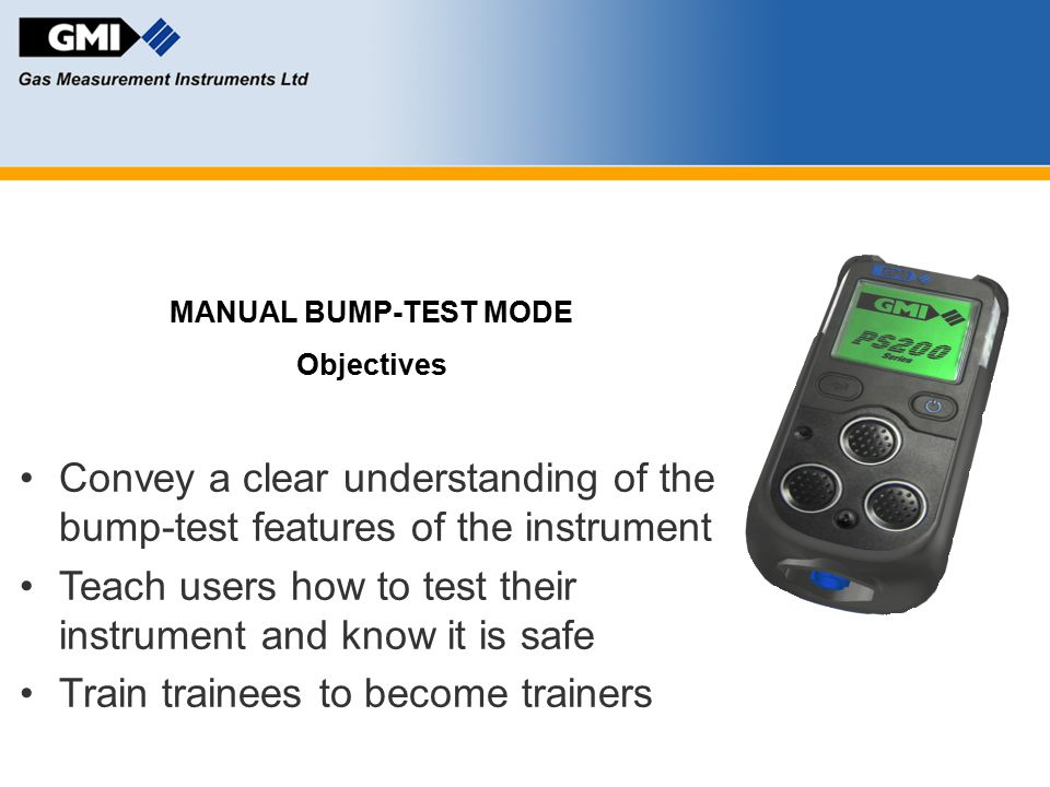 Teach users how to test their instrument and know it is safe