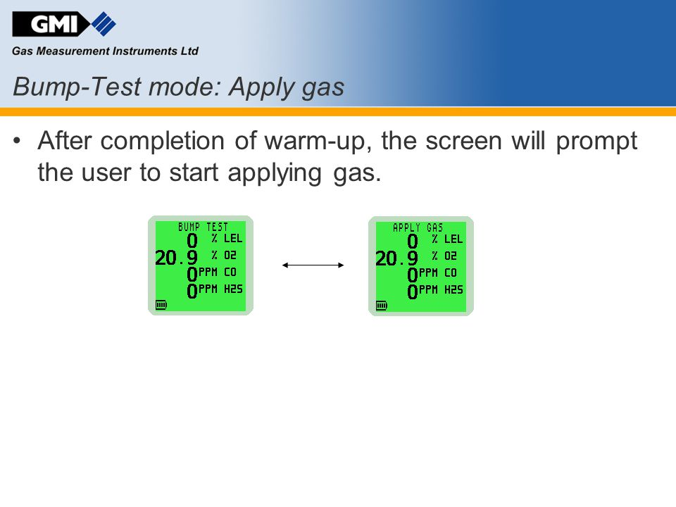 Bump-Test mode: Apply gas