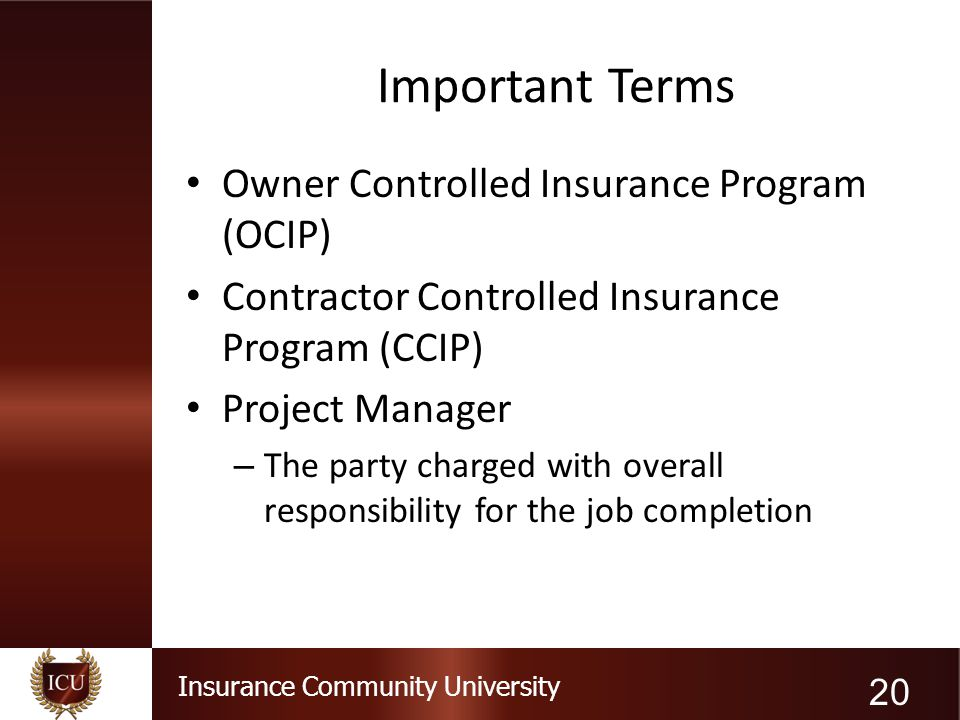 Important Terms Owner Controlled Insurance Program (OCIP)