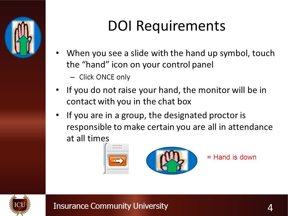 DOI Requirements When you see a slide with the hand up symbol, touch the hand icon on your control panel.