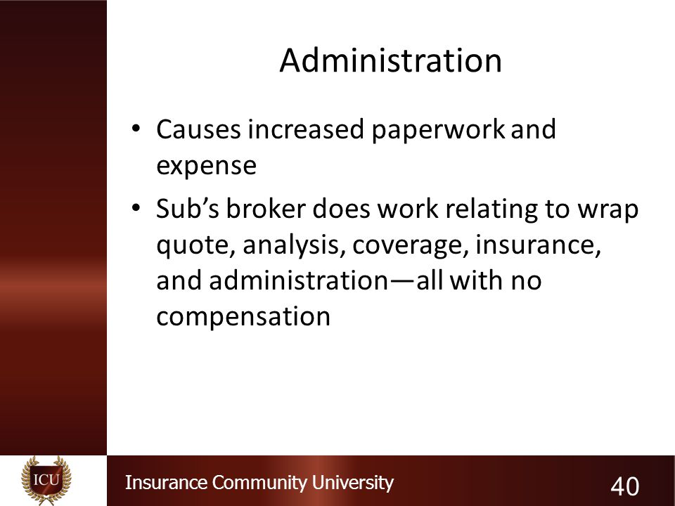 Administration Causes increased paperwork and expense
