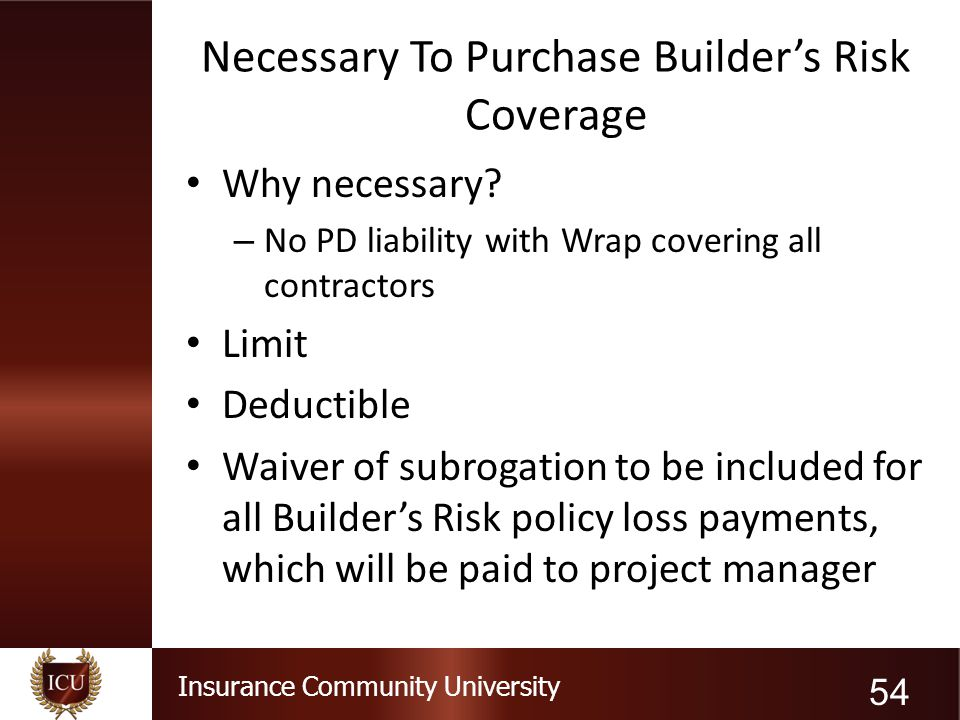 Necessary To Purchase Builder's Risk Coverage