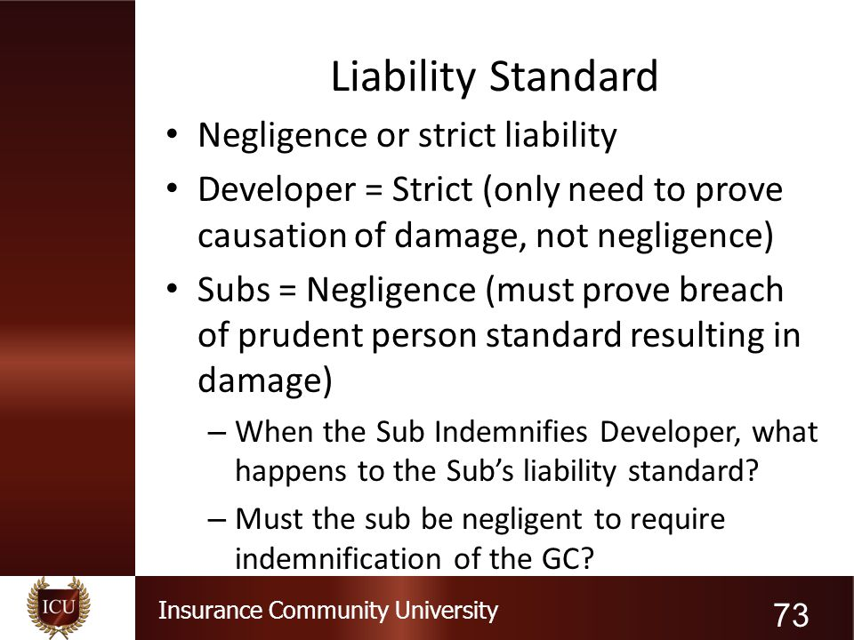 Liability Standard Negligence or strict liability
