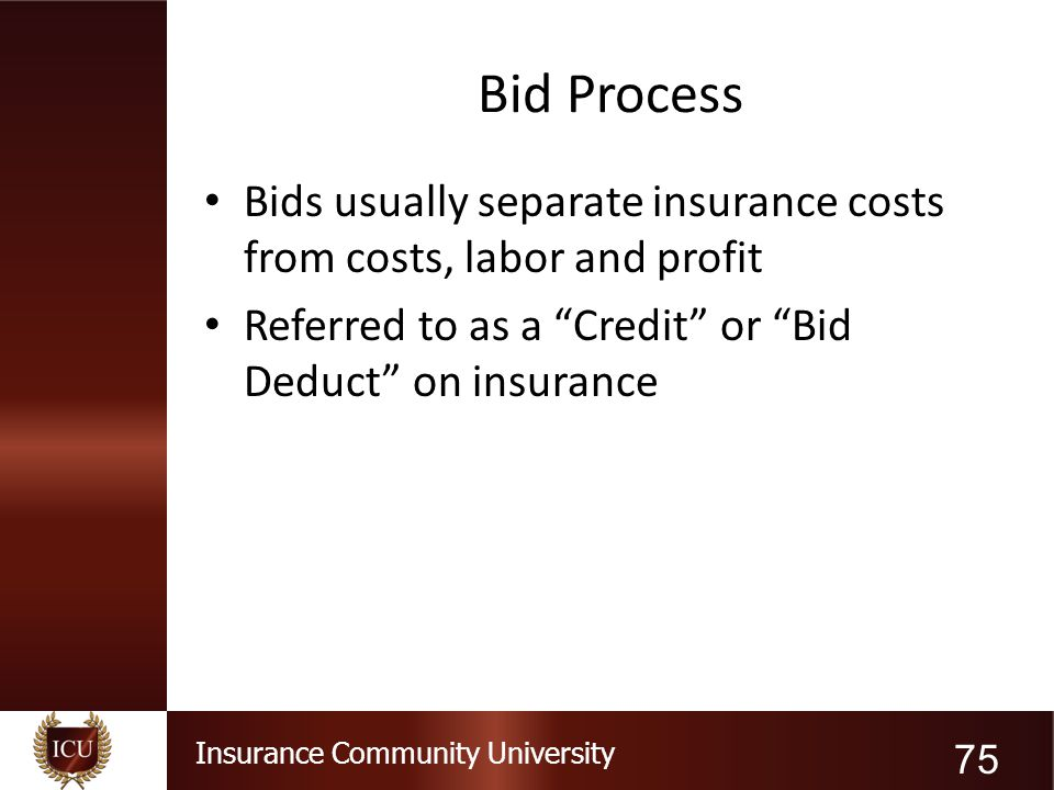 Bid Process Bids usually separate insurance costs from costs, labor and profit.