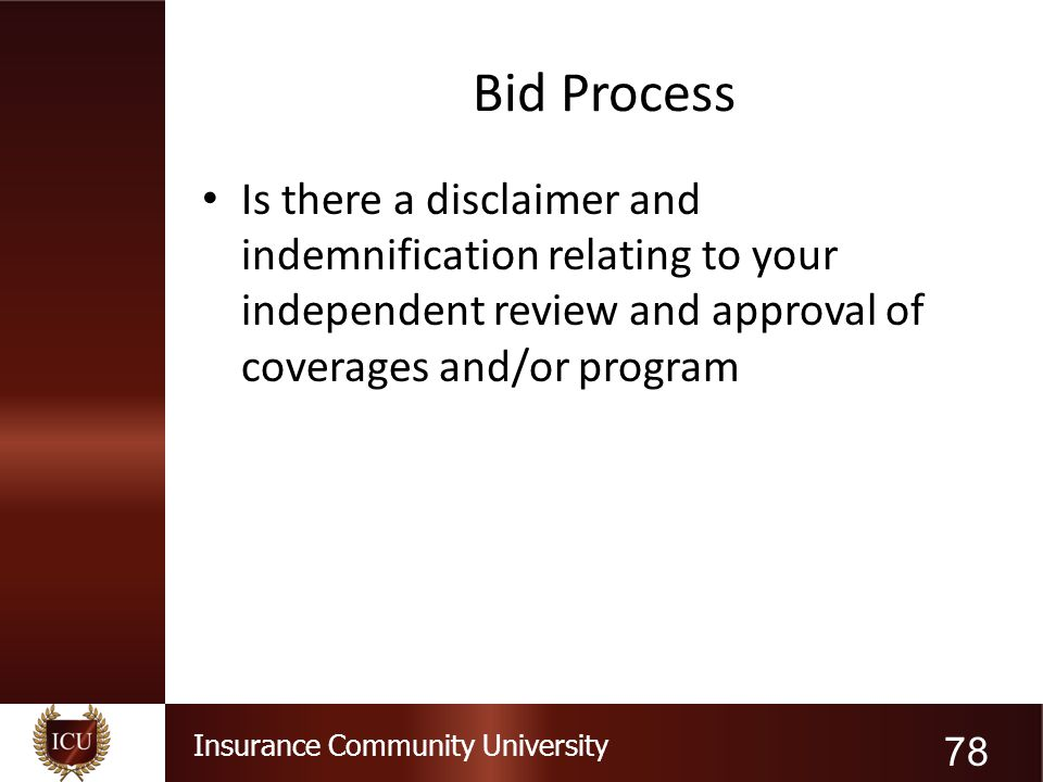 Bid Process Is there a disclaimer and indemnification relating to your independent review and approval of coverages and/or program.