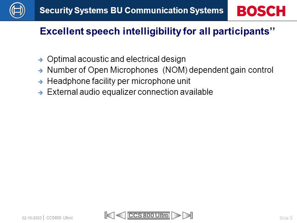 Excellent speech intelligibility for all participants''