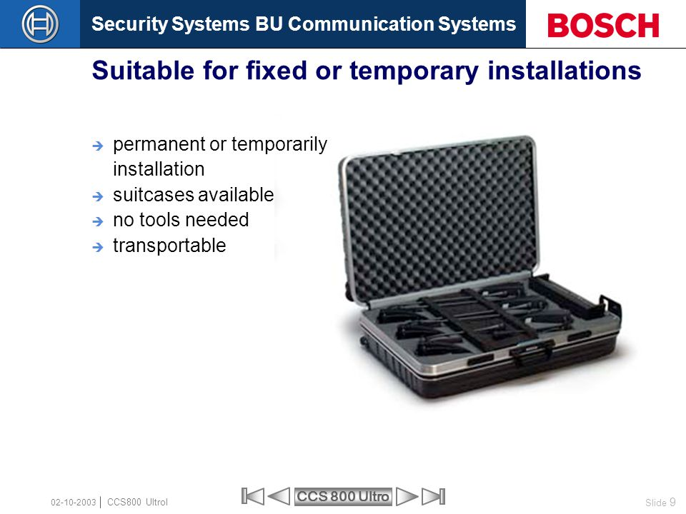 Suitable for fixed or temporary installations