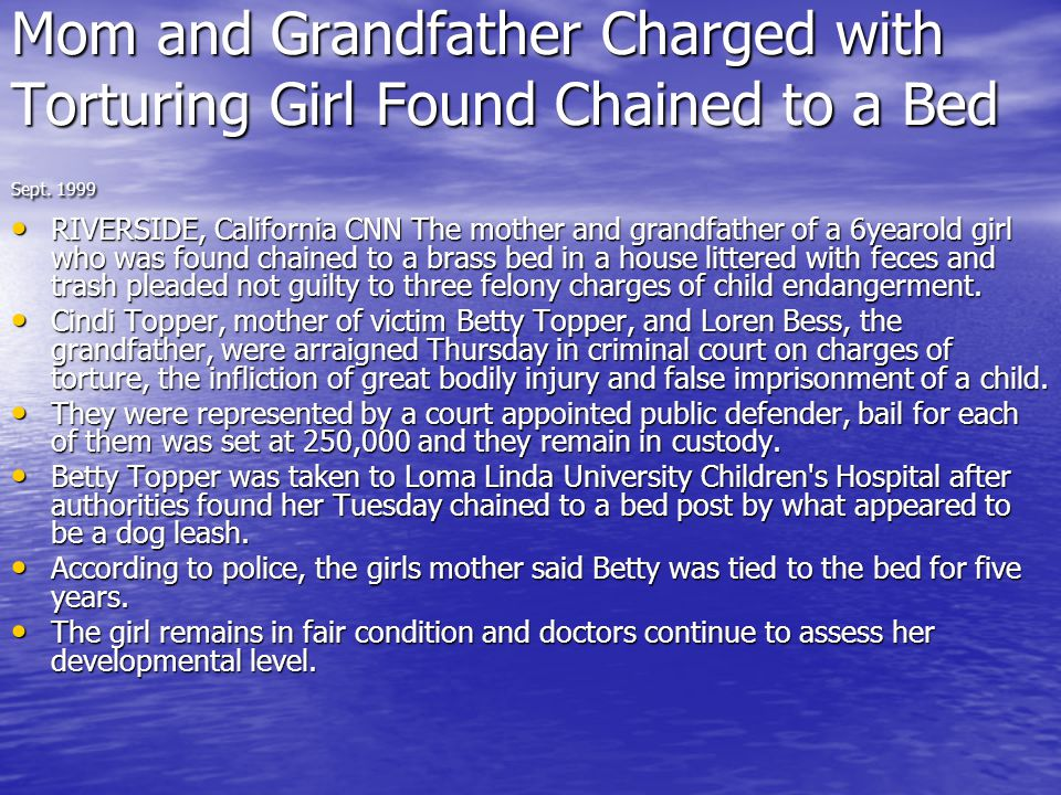 Mom and Grandfather Charged with Torturing Girl Found Chained to a Bed Sept. 1999
