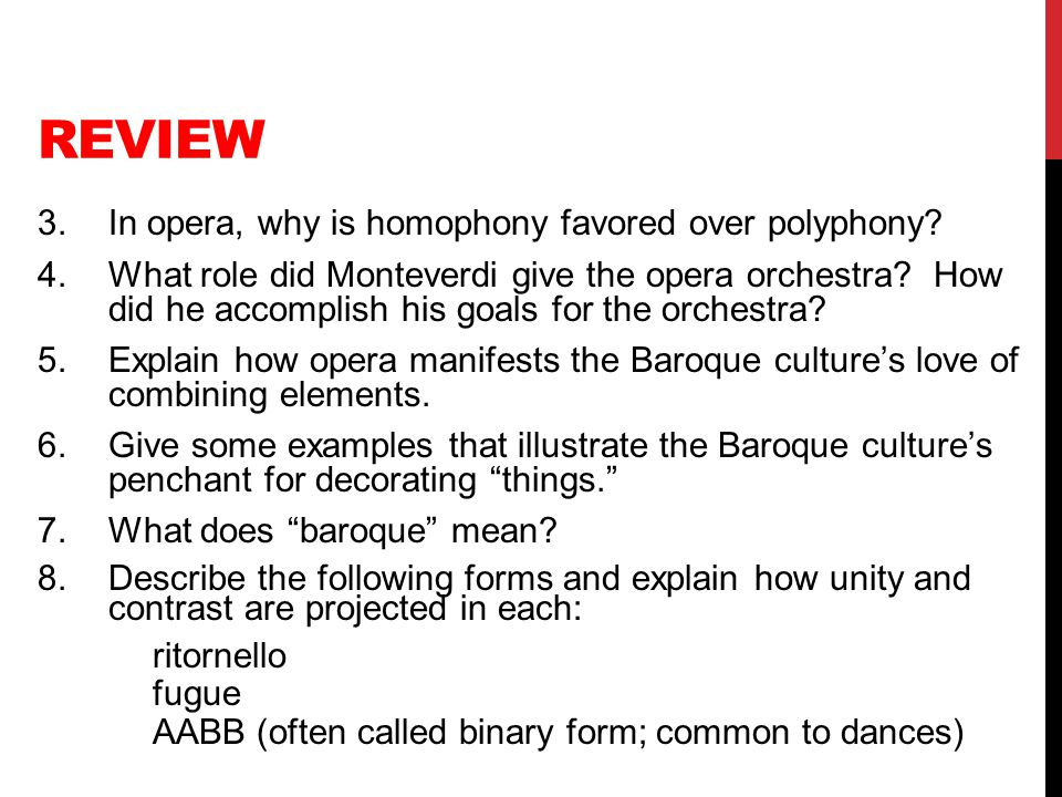 Review 3. In opera, why is homophony favored over polyphony