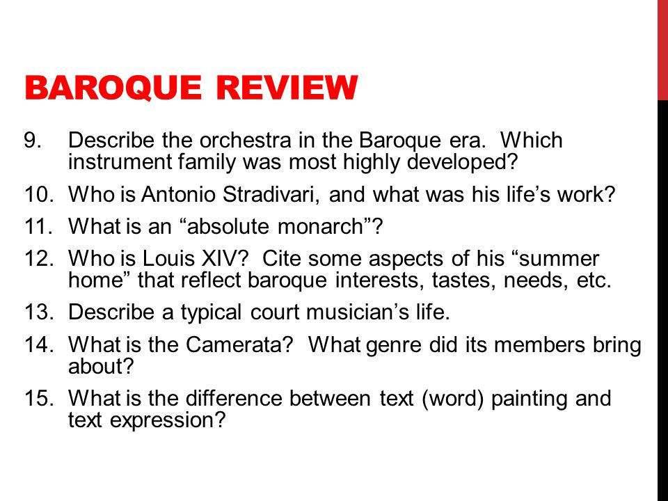 Baroque Review 9. Describe the orchestra in the Baroque era. Which instrument family was most highly developed