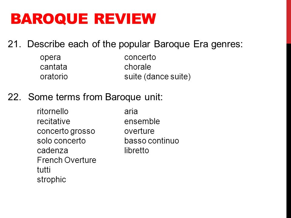 Baroque Review 21. Describe each of the popular Baroque Era genres: