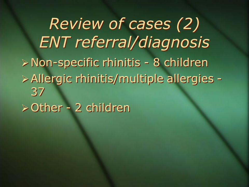 Review of cases (2) ENT referral/diagnosis