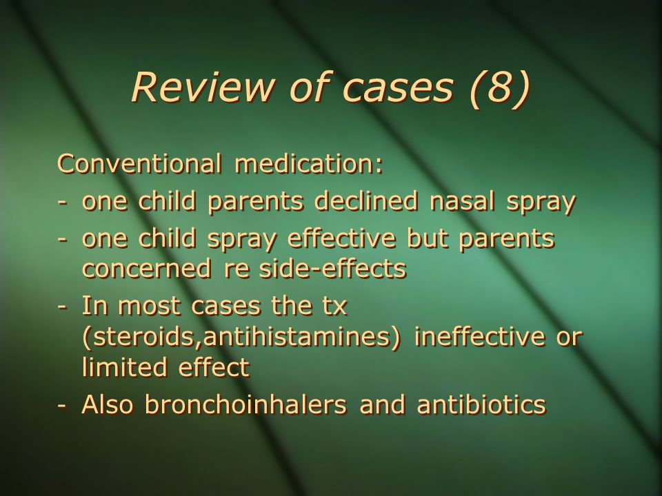 Review of cases (8) Conventional medication: