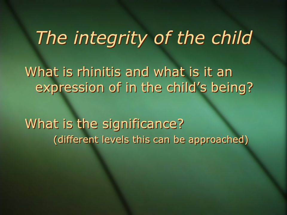 The integrity of the child