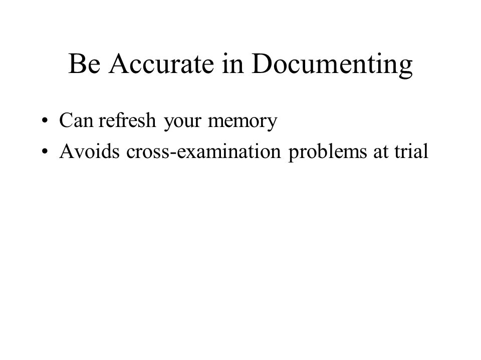 Be Accurate in Documenting