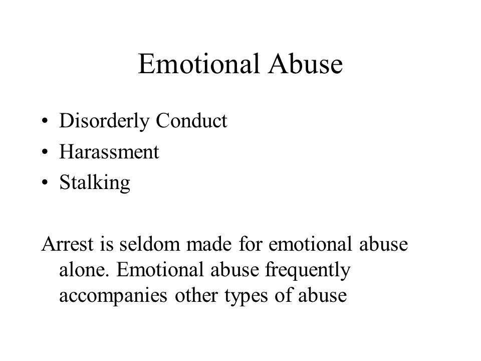Emotional Abuse Disorderly Conduct Harassment Stalking