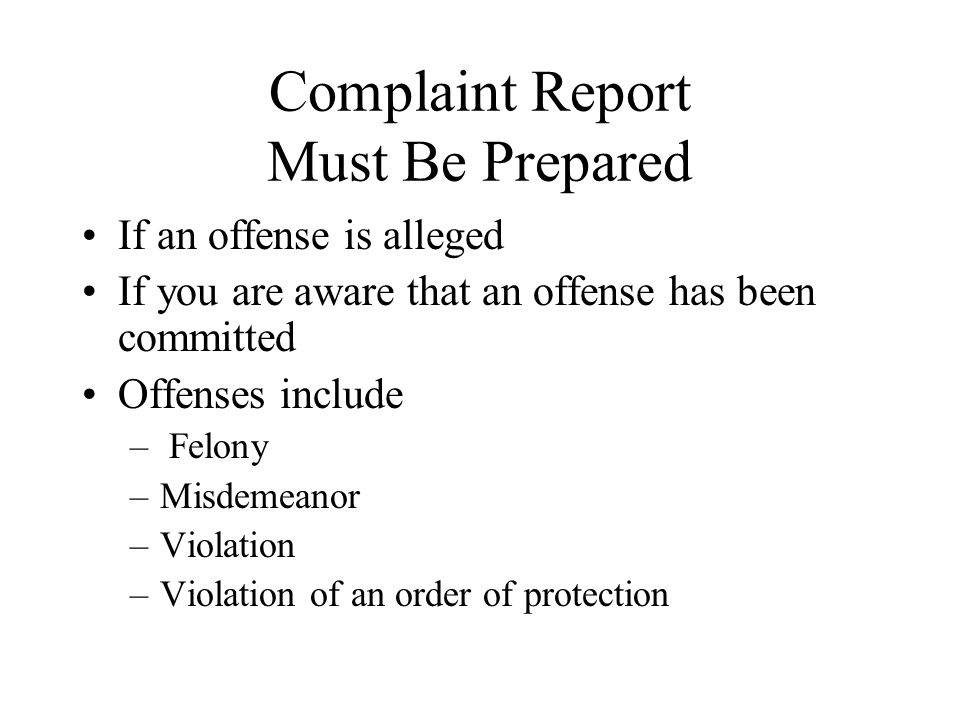 Complaint Report Must Be Prepared