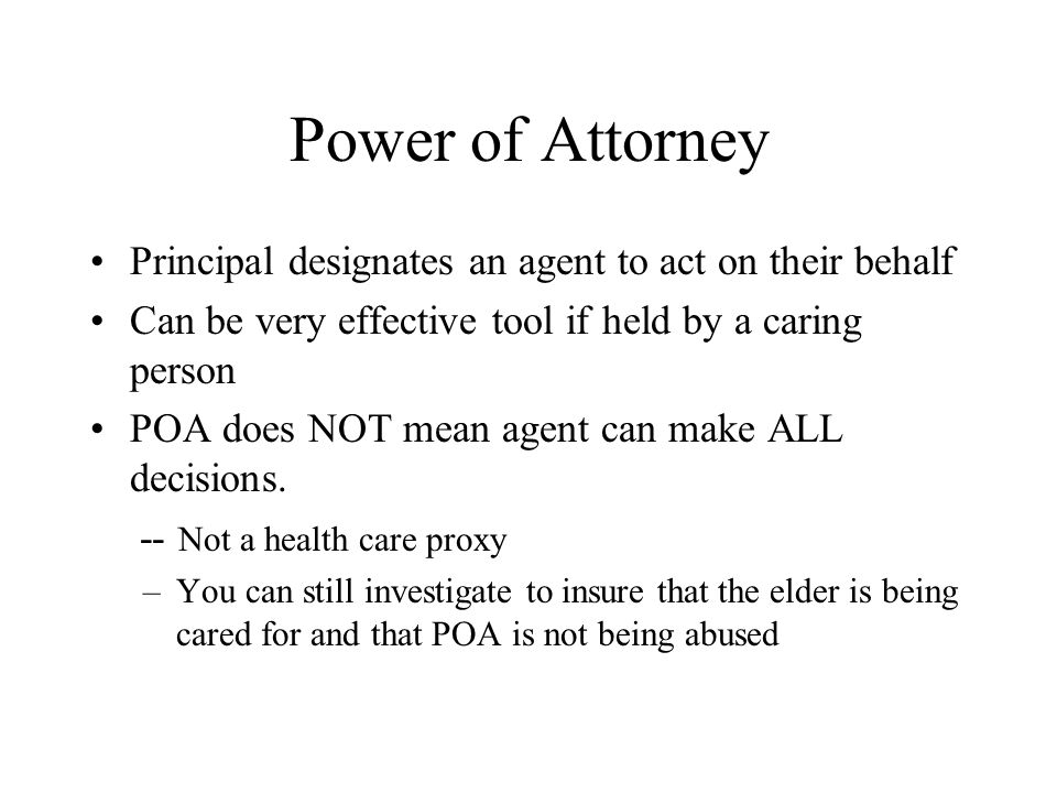 Power of Attorney Principal designates an agent to act on their behalf