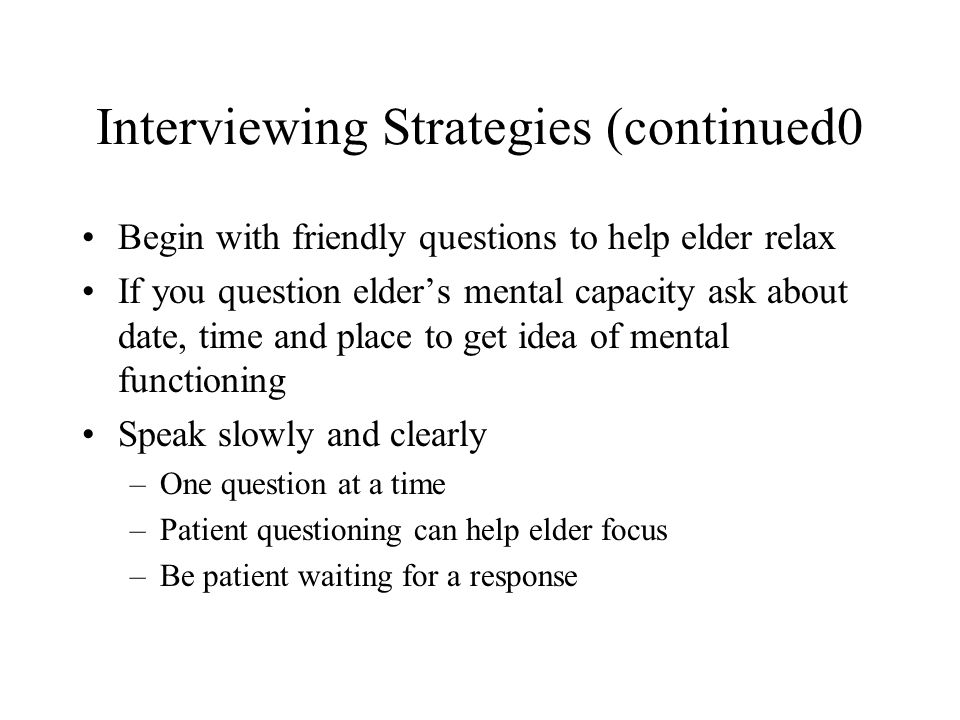 Interviewing Strategies (continued0