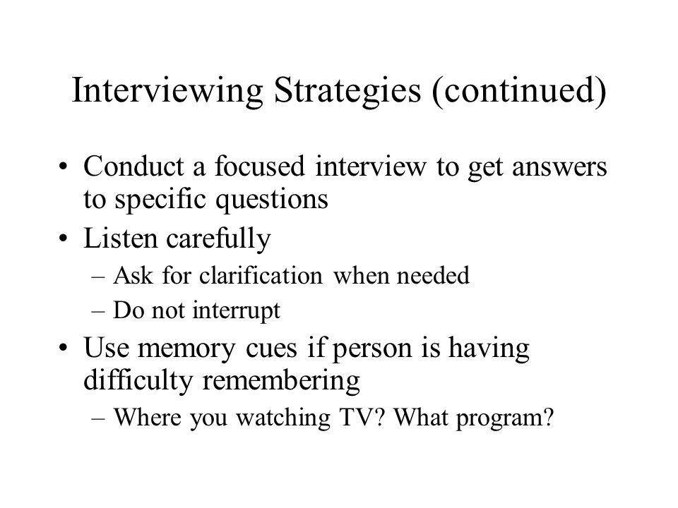 Interviewing Strategies (continued)