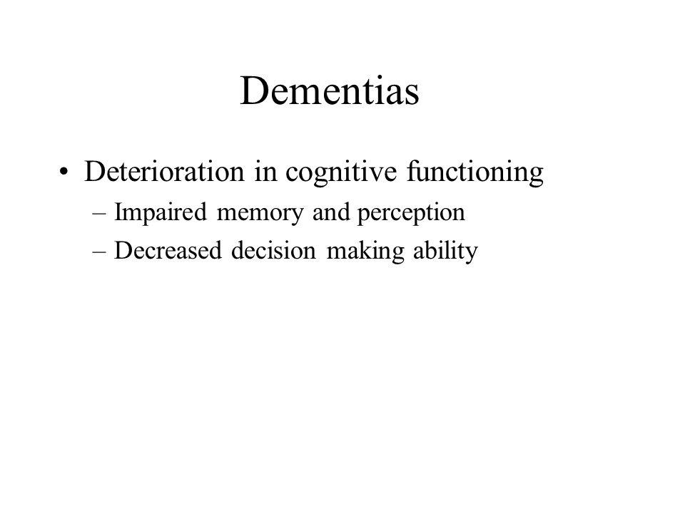 Dementias Deterioration in cognitive functioning