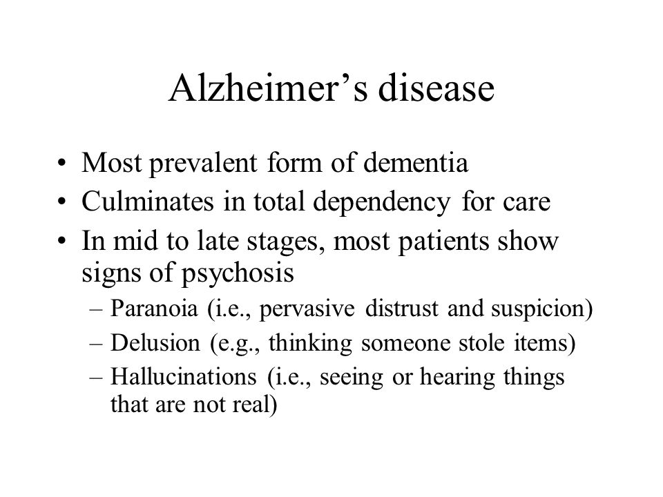 Alzheimer's disease Most prevalent form of dementia