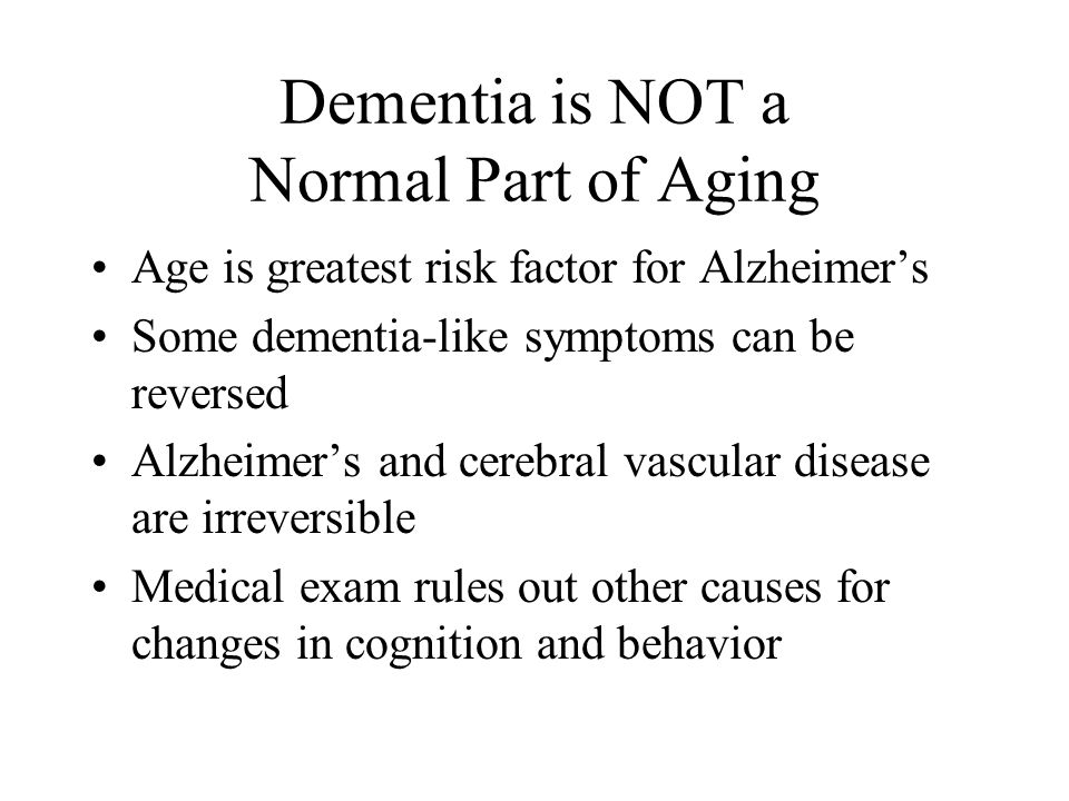 Dementia is NOT a Normal Part of Aging