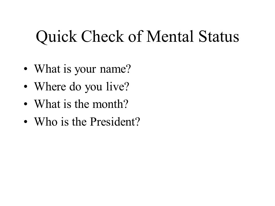 Quick Check of Mental Status