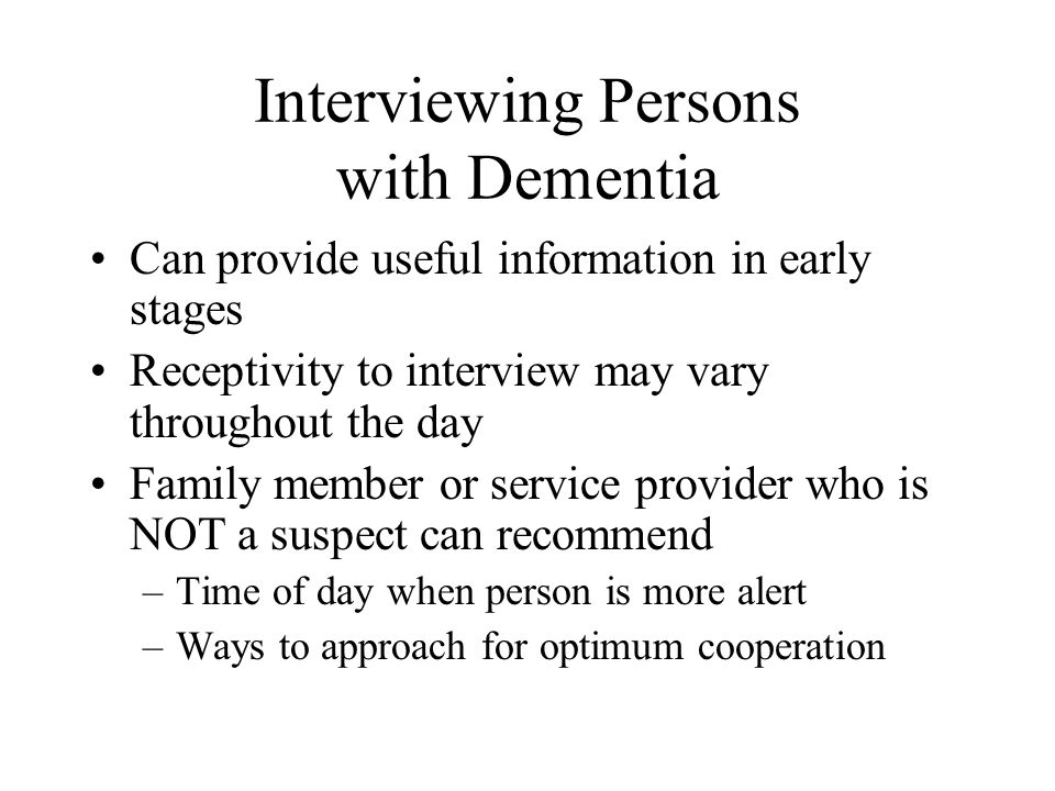 Interviewing Persons with Dementia