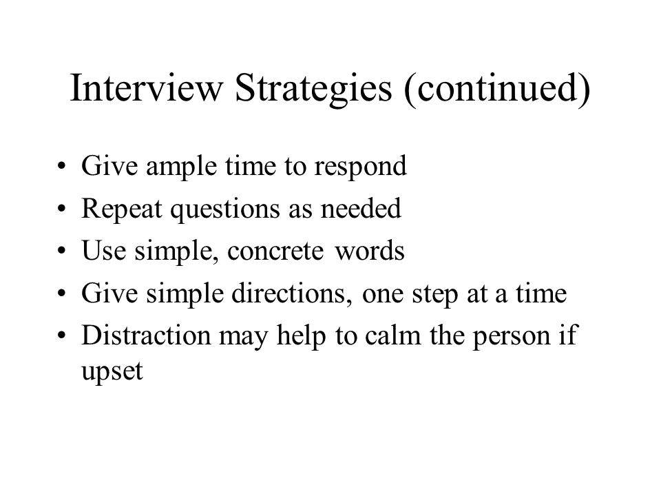 Interview Strategies (continued)