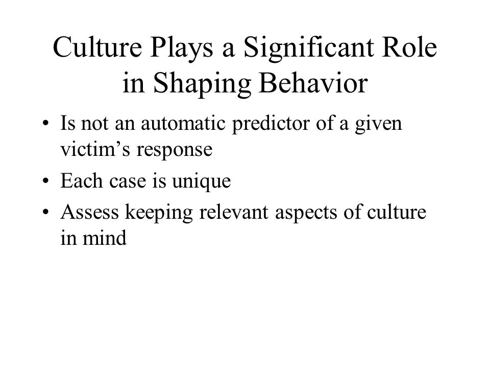 Culture Plays a Significant Role in Shaping Behavior