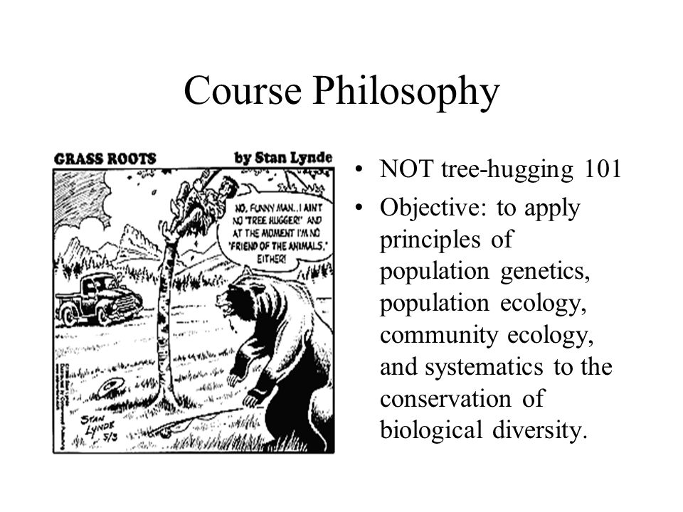 Course Philosophy NOT tree-hugging 101