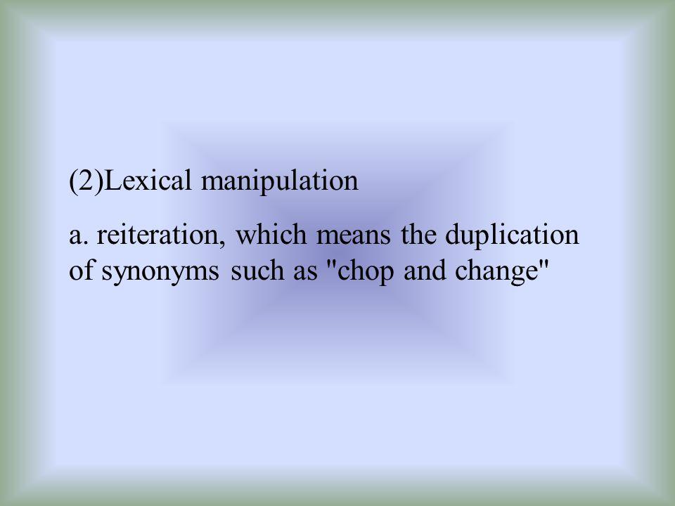 (2)Lexical manipulation