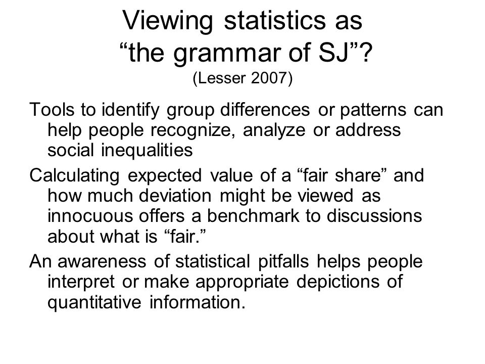 Viewing statistics as the grammar of SJ (Lesser 2007)