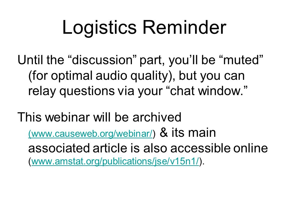 Logistics Reminder Until the discussion part, you'll be muted (for optimal audio quality), but you can relay questions via your chat window.