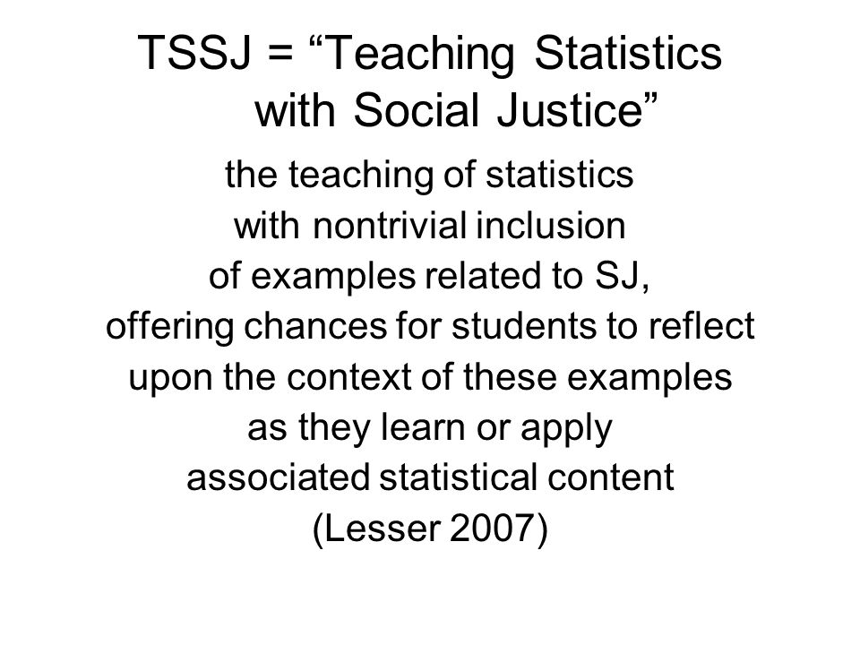 TSSJ = Teaching Statistics with Social Justice